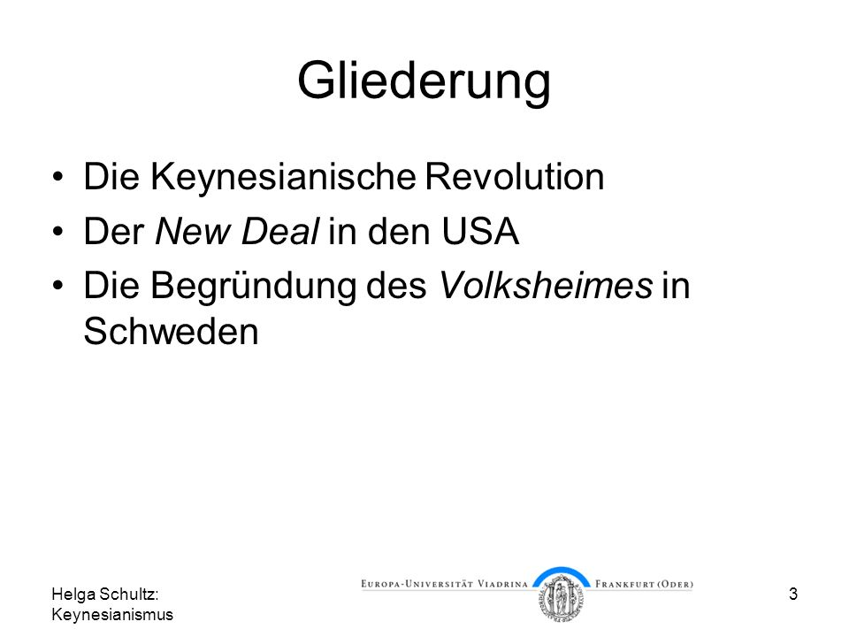 Gliederung Die Keynesianische Revolution Der New Deal in den USA