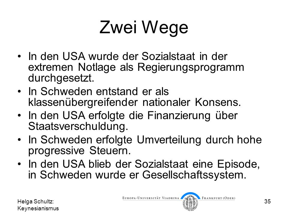 Zwei Wege In den USA wurde der Sozialstaat in der extremen Notlage als Regierungsprogramm durchgesetzt.