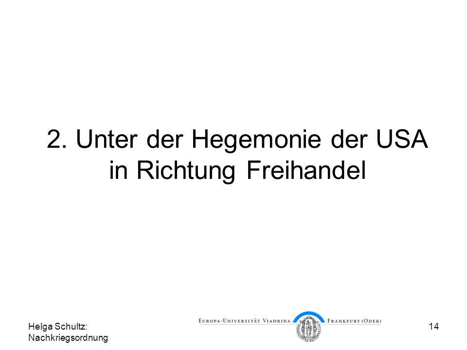 2. Unter der Hegemonie der USA in Richtung Freihandel