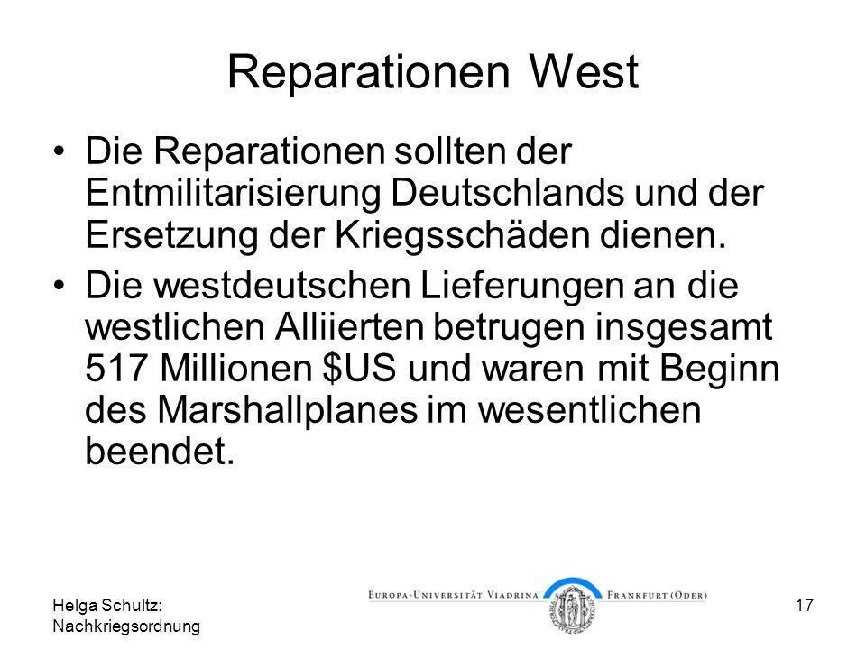 Reparationen West Die Reparationen sollten der Entmilitarisierung Deutschlands und der Ersetzung der Kriegsschäden dienen.