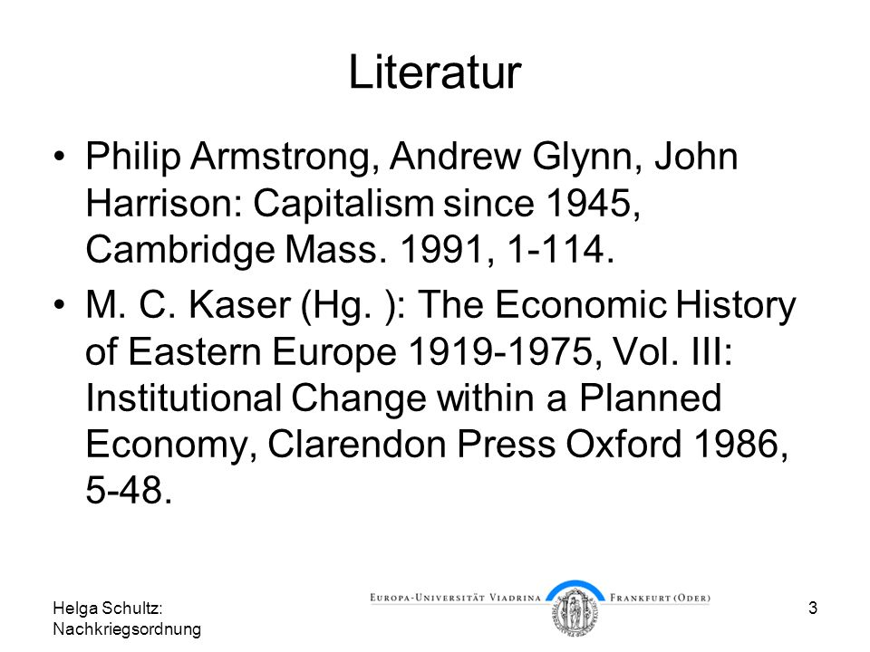 Literatur Philip Armstrong, Andrew Glynn, John Harrison: Capitalism since 1945, Cambridge Mass. 1991, 1-114.