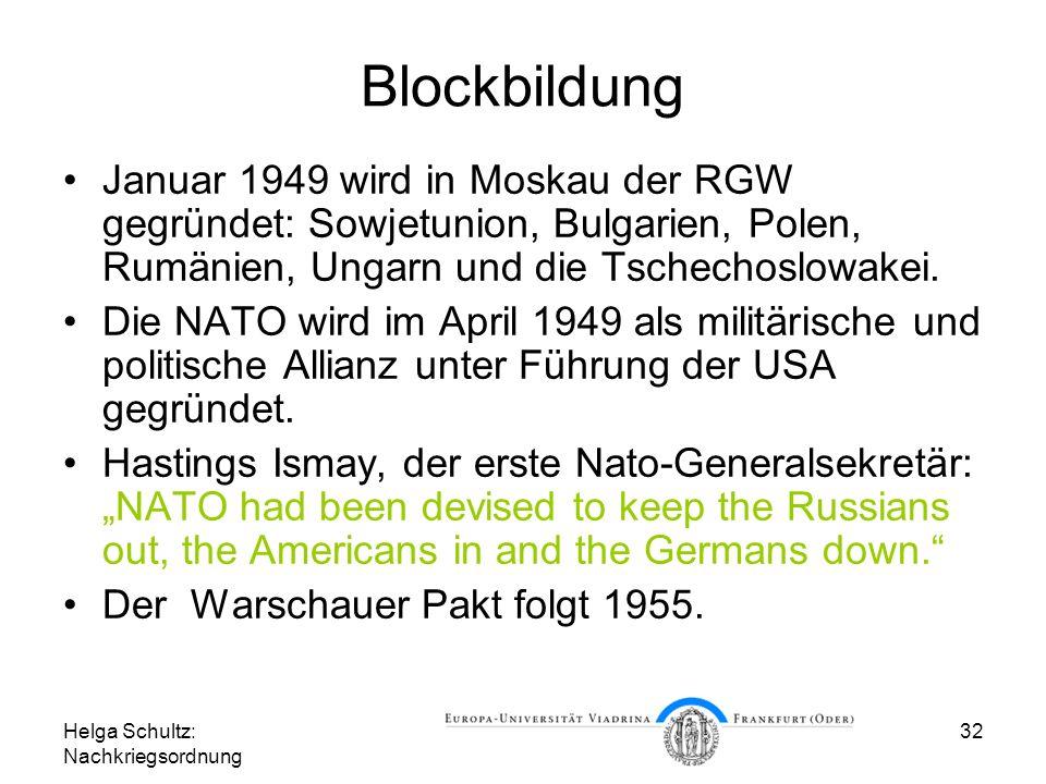 Blockbildung Januar 1949 wird in Moskau der RGW gegründet: Sowjetunion, Bulgarien, Polen, Rumänien, Ungarn und die Tschechoslowakei.