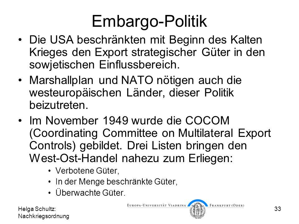 Embargo-Politik Die USA beschränkten mit Beginn des Kalten Krieges den Export strategischer Güter in den sowjetischen Einflussbereich.