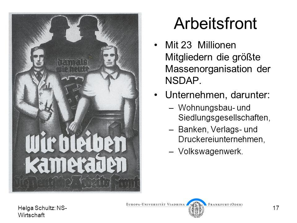 Arbeitsfront Mit 23 Millionen Mitgliedern die größte Massenorganisation der NSDAP. Unternehmen, darunter: