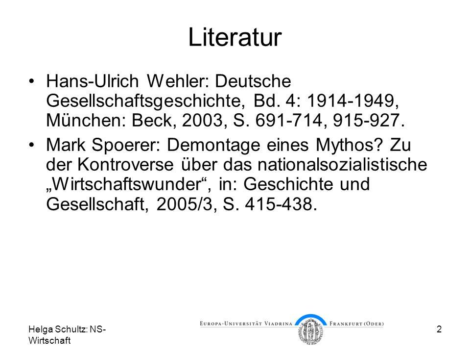 Literatur Hans-Ulrich Wehler: Deutsche Gesellschaftsgeschichte, Bd. 4: 1914-1949, München: Beck, 2003, S. 691-714, 915-927.