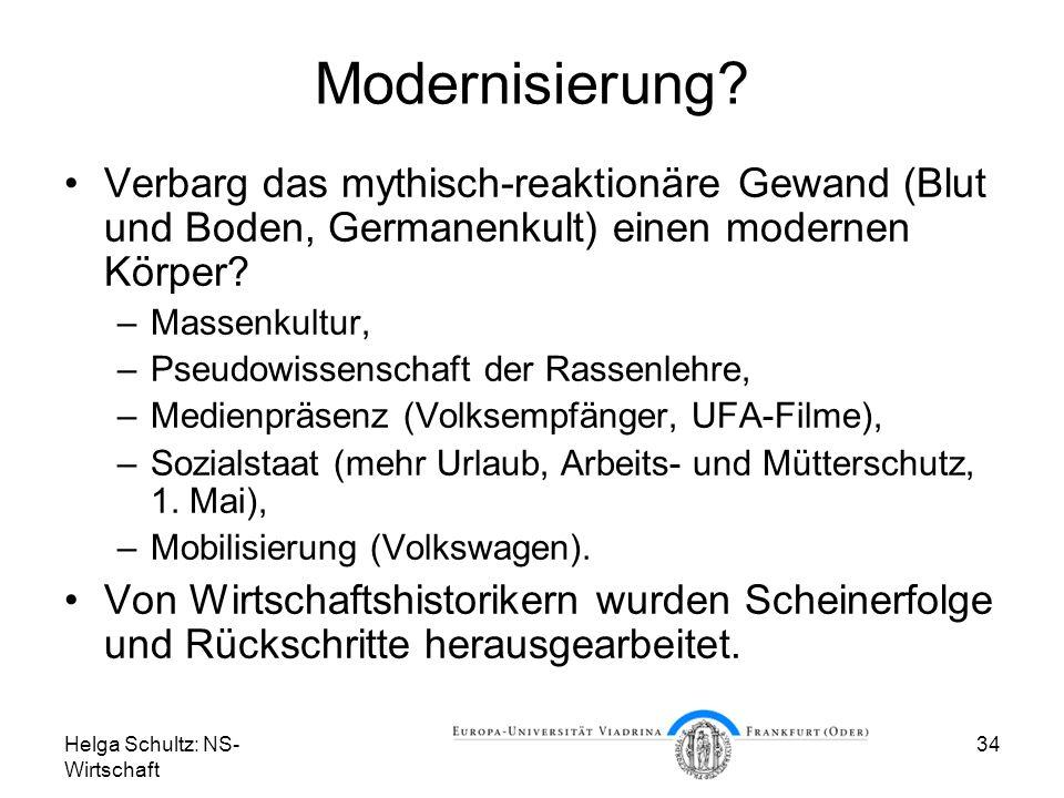 Modernisierung Verbarg das mythisch-reaktionäre Gewand (Blut und Boden, Germanenkult) einen modernen Körper