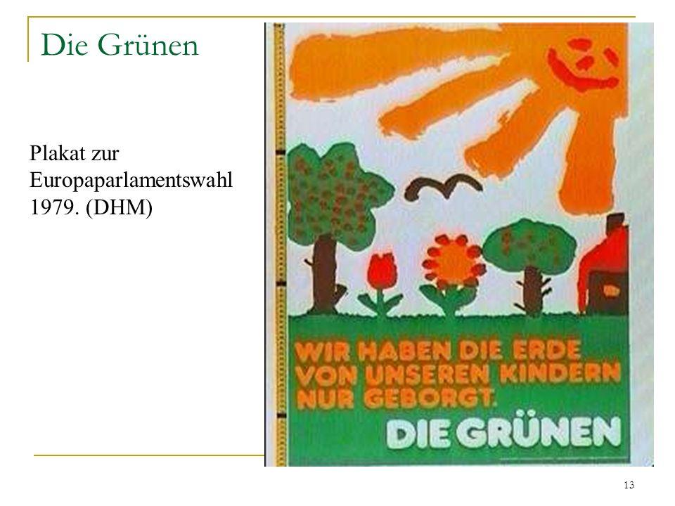 Die Grünen Plakat zur Europaparlamentswahl 1979. (DHM)