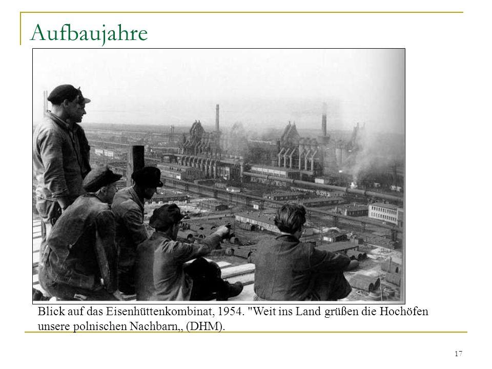 Aufbaujahre Blick auf das Eisenhüttenkombinat, 1954.