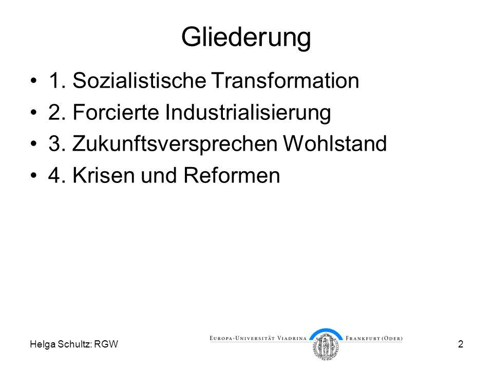Gliederung 1. Sozialistische Transformation