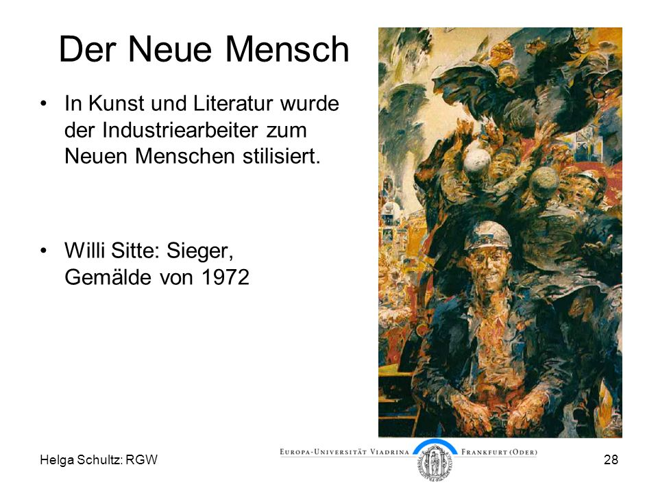 Der Neue Mensch In Kunst und Literatur wurde der Industriearbeiter zum Neuen Menschen stilisiert. Willi Sitte: Sieger, Gemälde von 1972.