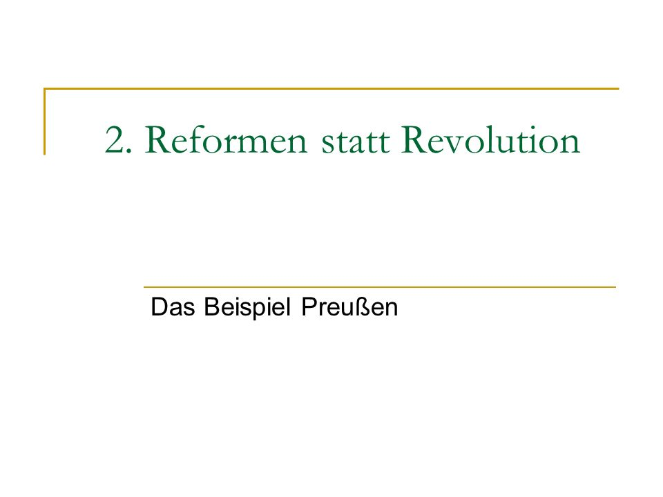 2. Reformen statt Revolution