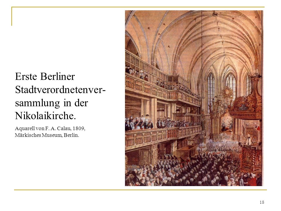 Erste Berliner Stadtverordnetenver-sammlung in der Nikolaikirche.