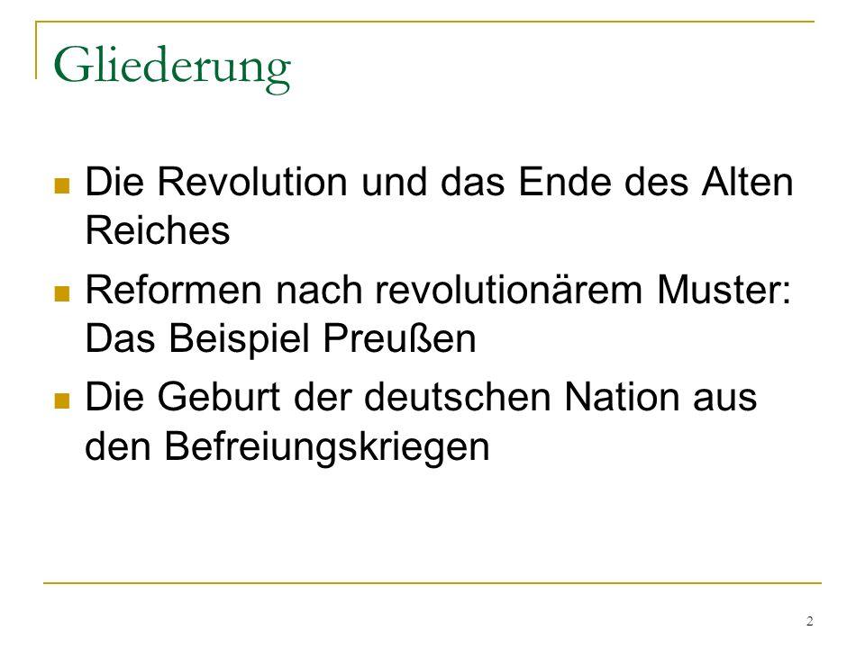 Gliederung Die Revolution und das Ende des Alten Reiches