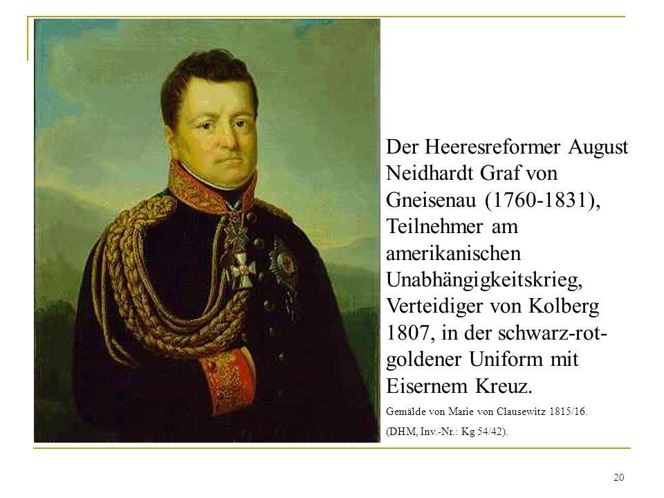 Der Heeresreformer August Neidhardt Graf von Gneisenau (1760-1831), Teilnehmer am amerikanischen Unabhängigkeitskrieg, Verteidiger von Kolberg 1807, in der schwarz-rot-goldener Uniform mit Eisernem Kreuz.