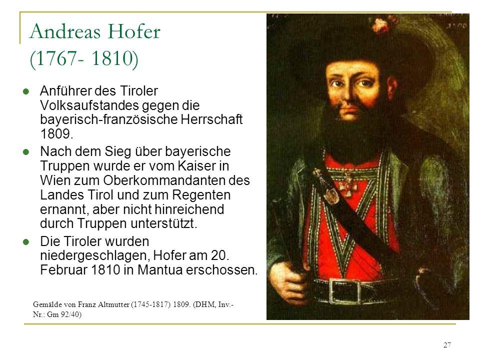 Andreas Hofer (1767- 1810) Anführer des Tiroler Volksaufstandes gegen die bayerisch-französische Herrschaft 1809.
