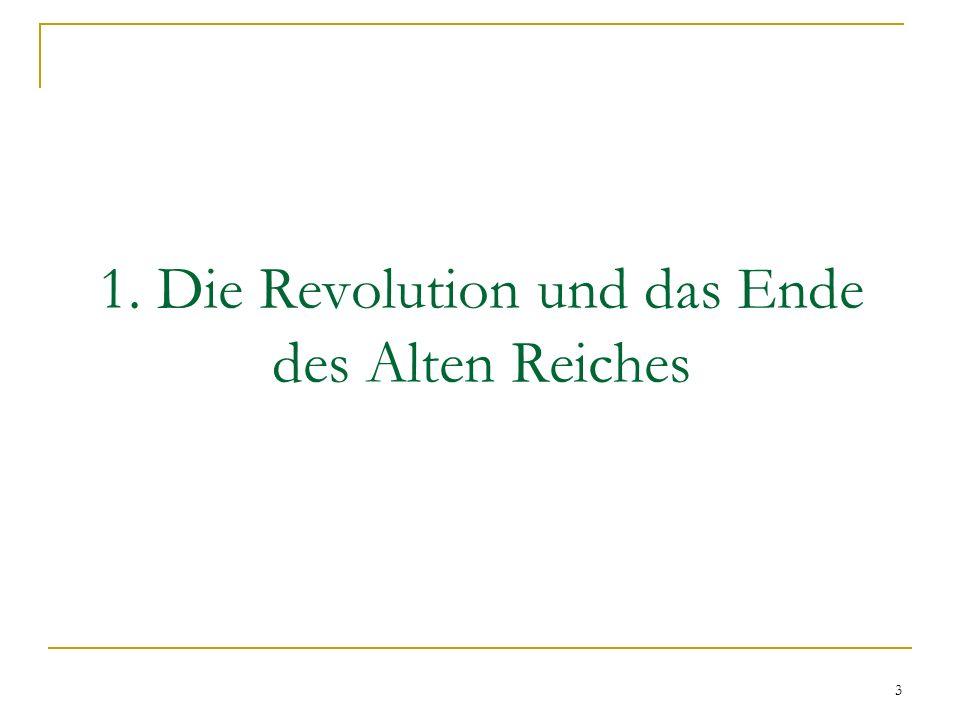 1. Die Revolution und das Ende des Alten Reiches