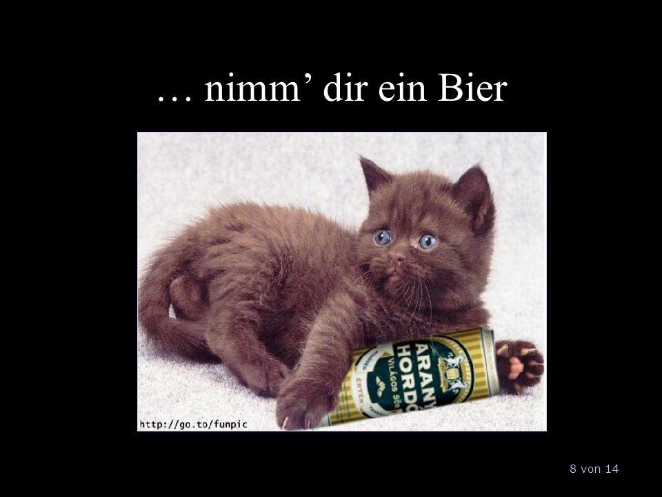 … nimm' dir ein Bier 8 von 14