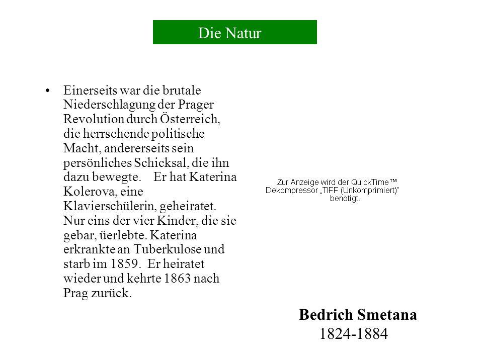 Die Natur Bedrich Smetana 1824-1884