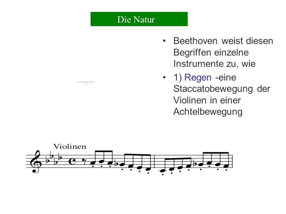 Die Natur Beethoven weist diesen Begriffen einzelne Instrumente zu, wie.