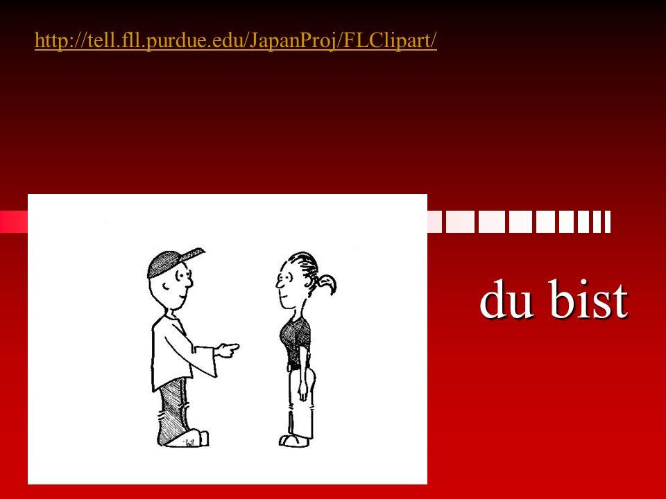 http://tell.fll.purdue.edu/JapanProj/FLClipart/ du bist