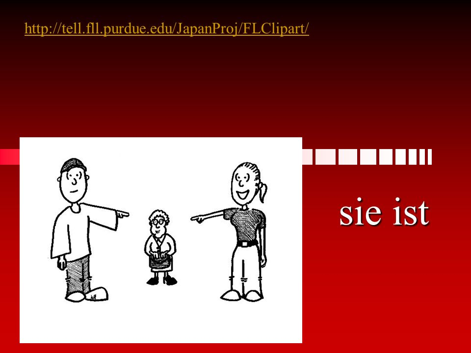 http://tell.fll.purdue.edu/JapanProj/FLClipart/ sie ist