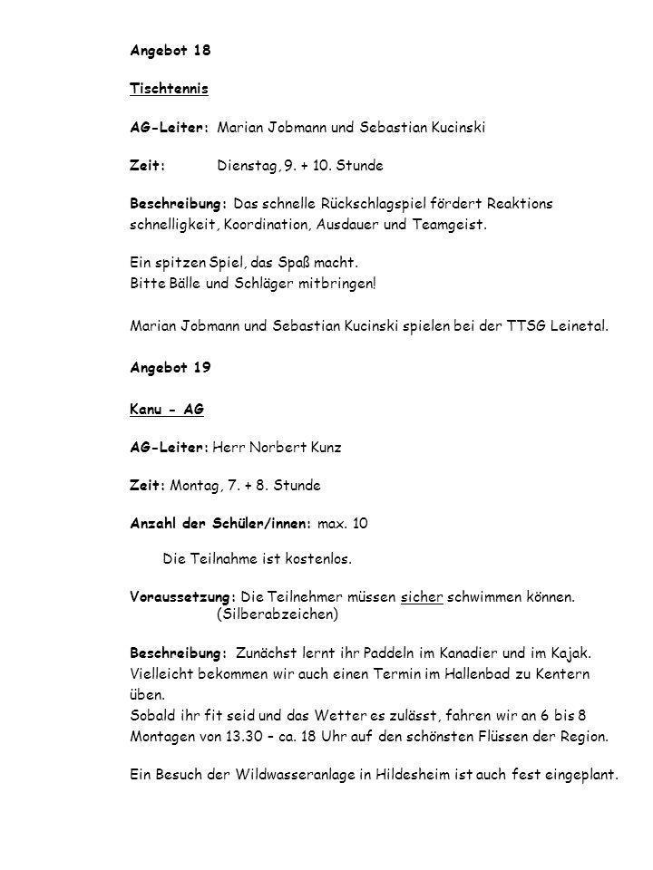 Angebot 18 Tischtennis. AG-Leiter: Marian Jobmann und Sebastian Kucinski. Zeit: Dienstag, 9. + 10. Stunde.