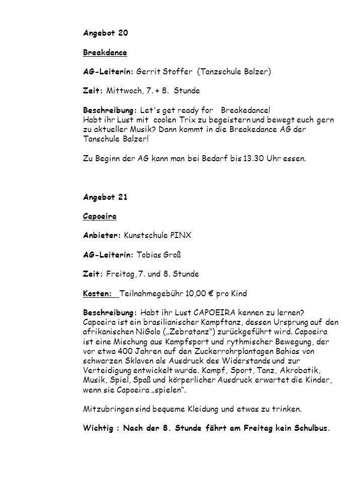 Angebot 20 Breakdance AG-Leiterin: Gerrit Stoffer (Tanzschule Balzer) Zeit: Mittwoch, 7.