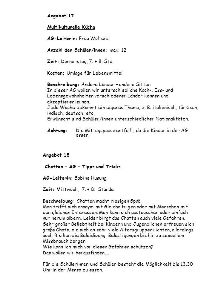Angebot 17 Multikulturelle Küche. AG-Leiterin: Frau Wolters. Anzahl der Schüler/innen: max. 12. Zeit: Donnerstag, 7. + 8. Std.