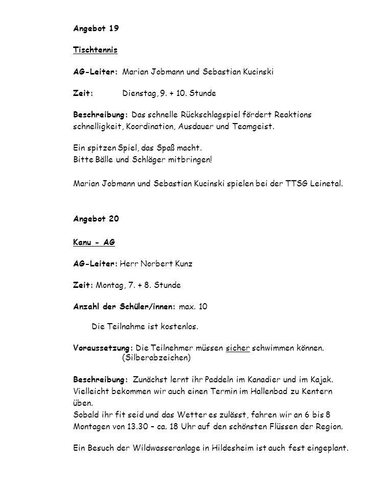 Angebot 19 Tischtennis. AG-Leiter: Marian Jobmann und Sebastian Kucinski. Zeit: Dienstag, 9. + 10. Stunde.