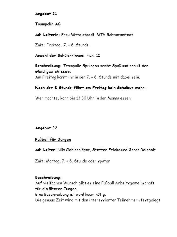 Angebot 21 Trampolin AG. AG-Leiterin: Frau Mittelstaedt, MTV Schwarmstedt. Zeit: Freitag, 7. + 8. Stunde.