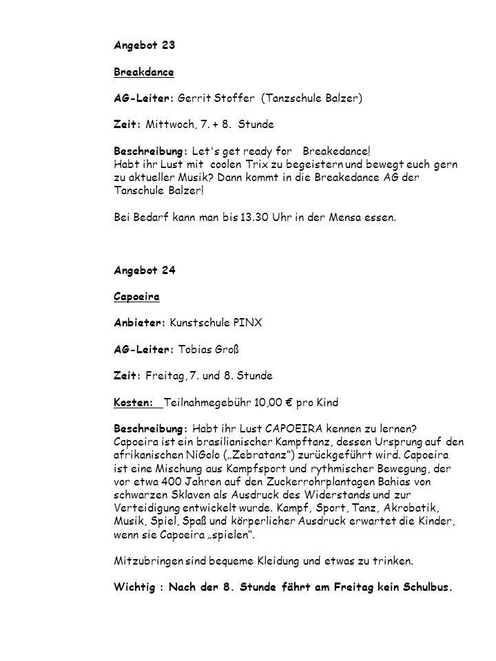 Angebot 23 Breakdance AG-Leiter: Gerrit Stoffer (Tanzschule Balzer) Zeit: Mittwoch, 7.