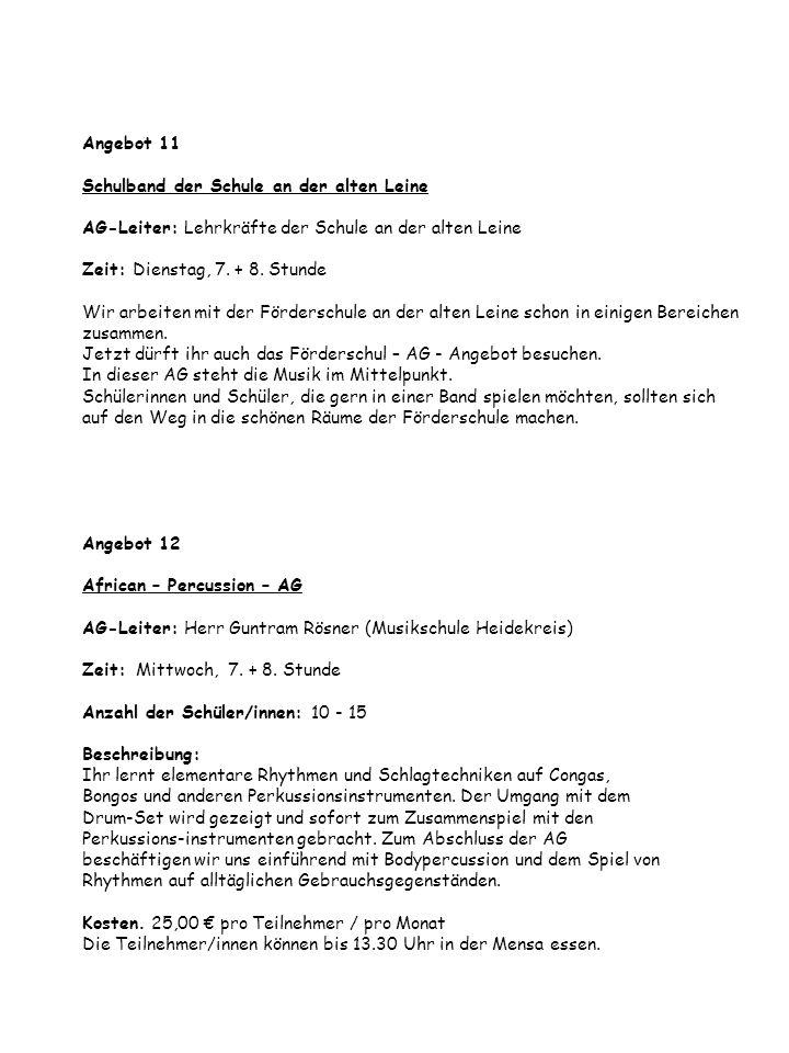 Angebot 11 Schulband der Schule an der alten Leine AG-Leiter: Lehrkräfte der Schule an der alten Leine Zeit: Dienstag, 7.