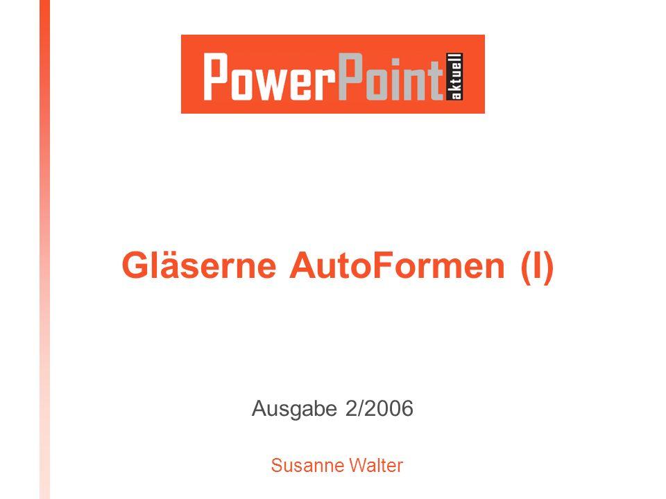 Gläserne AutoFormen (I)