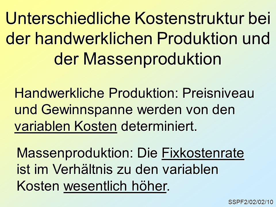 Unterschiedliche Kostenstruktur bei der handwerklichen Produktion und der Massenproduktion