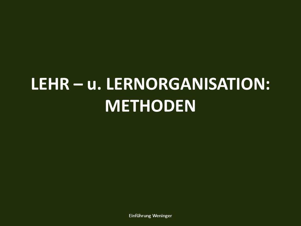 LEHR – u. LERNORGANISATION: METHODEN
