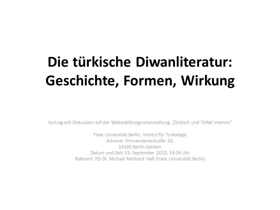 Die türkische Diwanliteratur: Geschichte, Formen, Wirkung