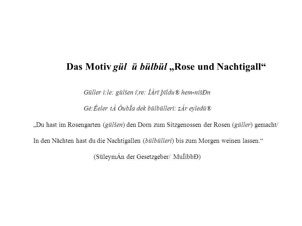 """Das Motiv gül ü bülbül """"Rose und Nachtigall"""