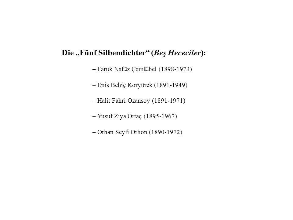 """Die """"Fünf Silbendichter (Beş Hececiler):"""