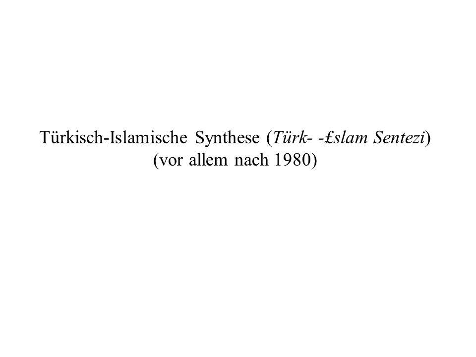 Türkisch-Islamische Synthese (Türk- -£slam Sentezi)