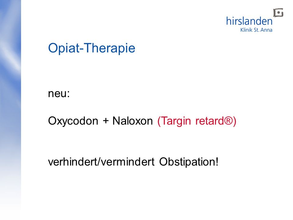 Opiat-Therapie neu: Oxycodon + Naloxon (Targin retard®)