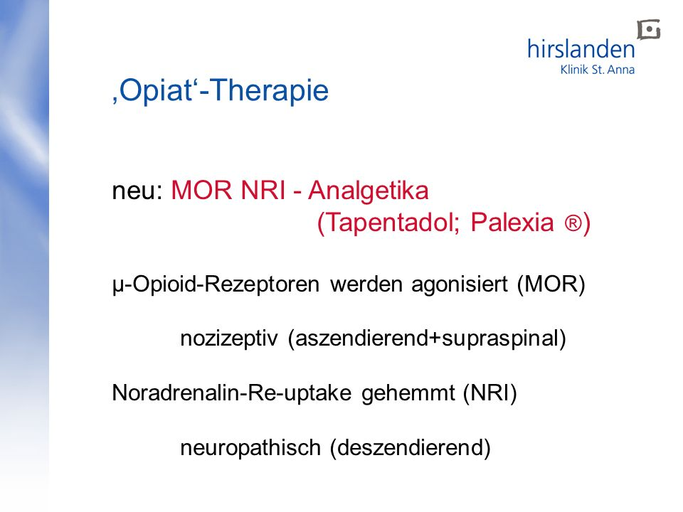 'Opiat'-Therapie neu: MOR NRI - Analgetika (Tapentadol; Palexia ®)