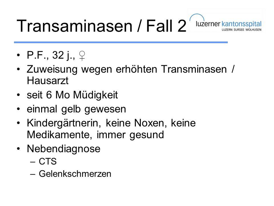 Transaminasen / Fall 2 P.F., 32 j., ♀