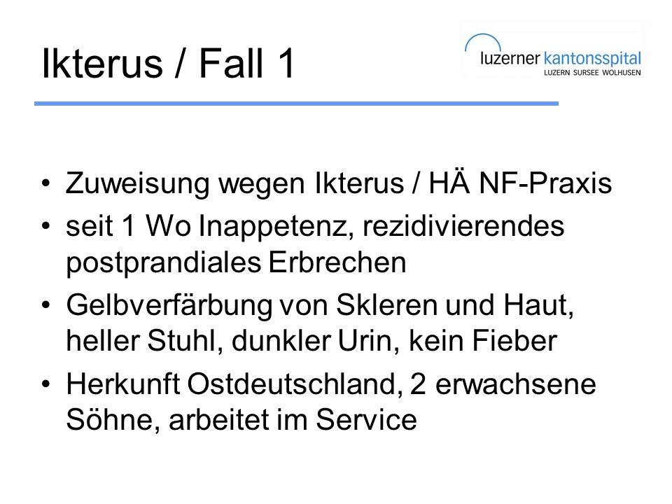 Ikterus / Fall 1 Zuweisung wegen Ikterus / HÄ NF-Praxis