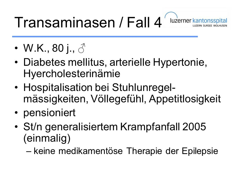 Transaminasen / Fall 4 W.K., 80 j., ♂