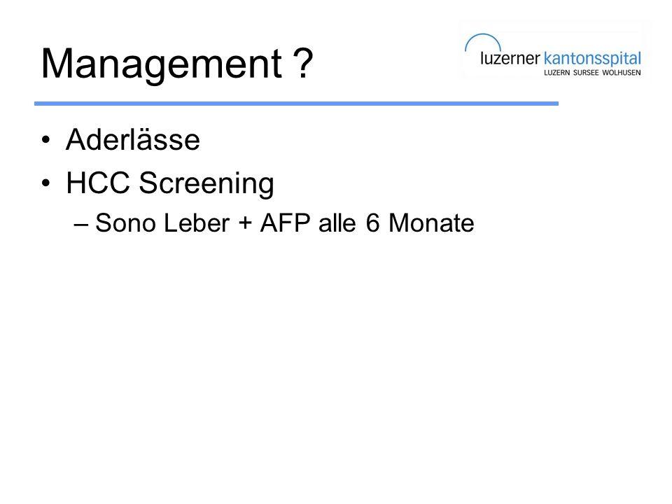 Management Aderlässe HCC Screening Sono Leber + AFP alle 6 Monate