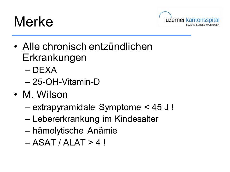 Merke Alle chronisch entzündlichen Erkrankungen M. Wilson DEXA