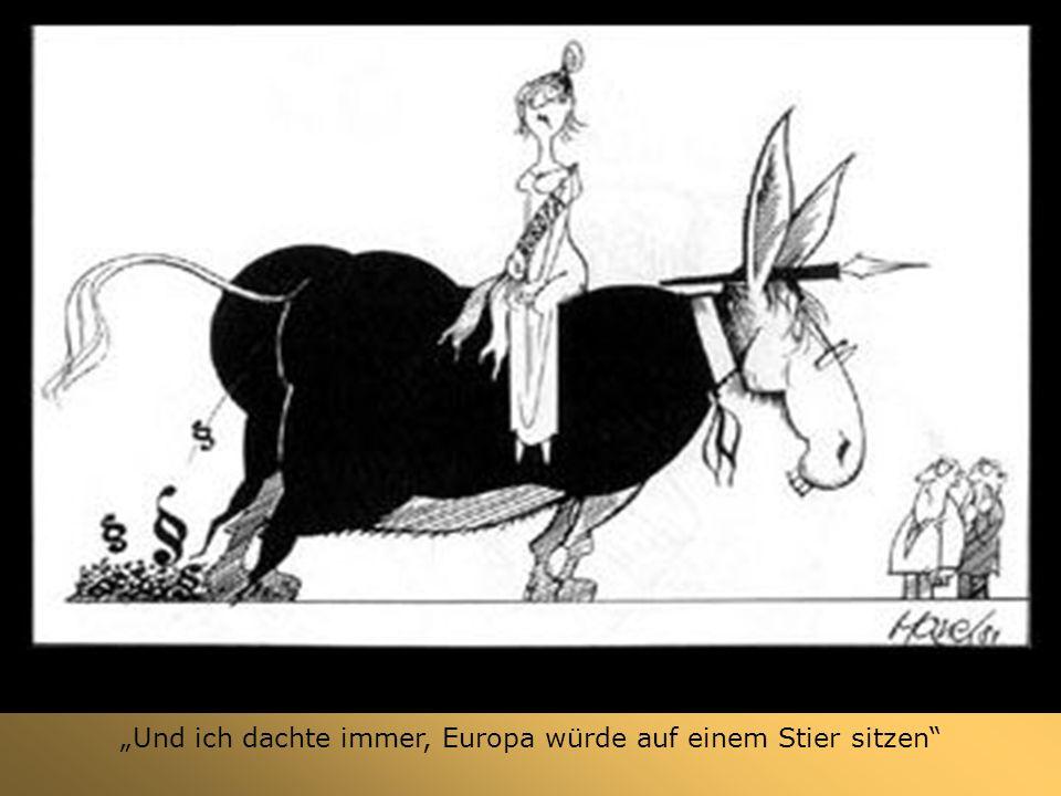 """""""Und ich dachte immer, Europa würde auf einem Stier sitzen"""
