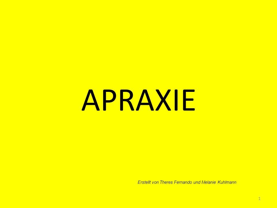 APRAXIE Erstellt von Theres Fernando und Melanie Kuhlmann