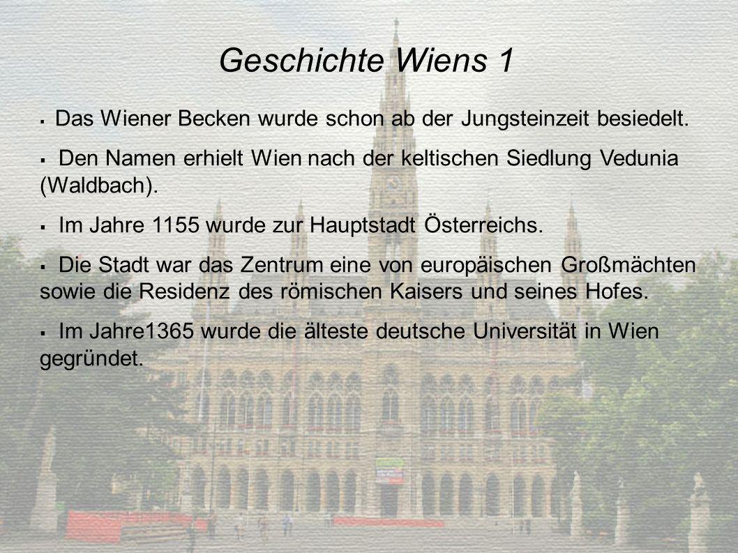 Geschichte Wiens 1 Das Wiener Becken wurde schon ab der Jungsteinzeit besiedelt.