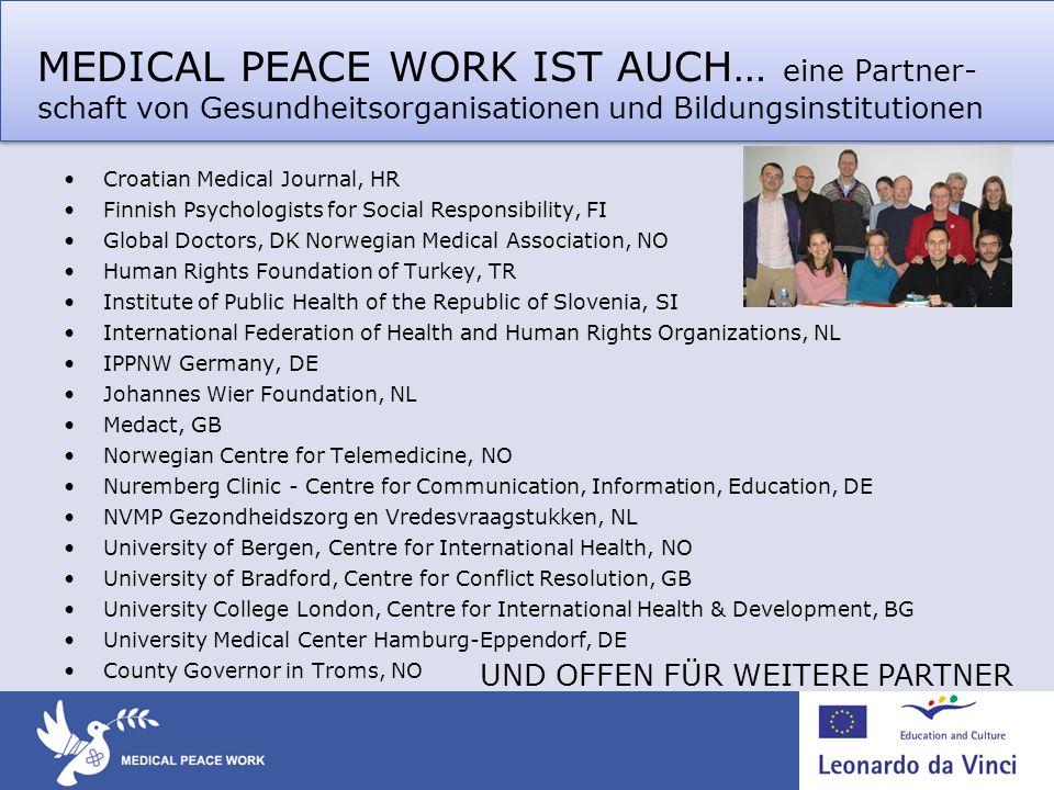 MEDICAL PEACE WORK IST AUCH… eine Partner-schaft von Gesundheitsorganisationen und Bildungsinstitutionen
